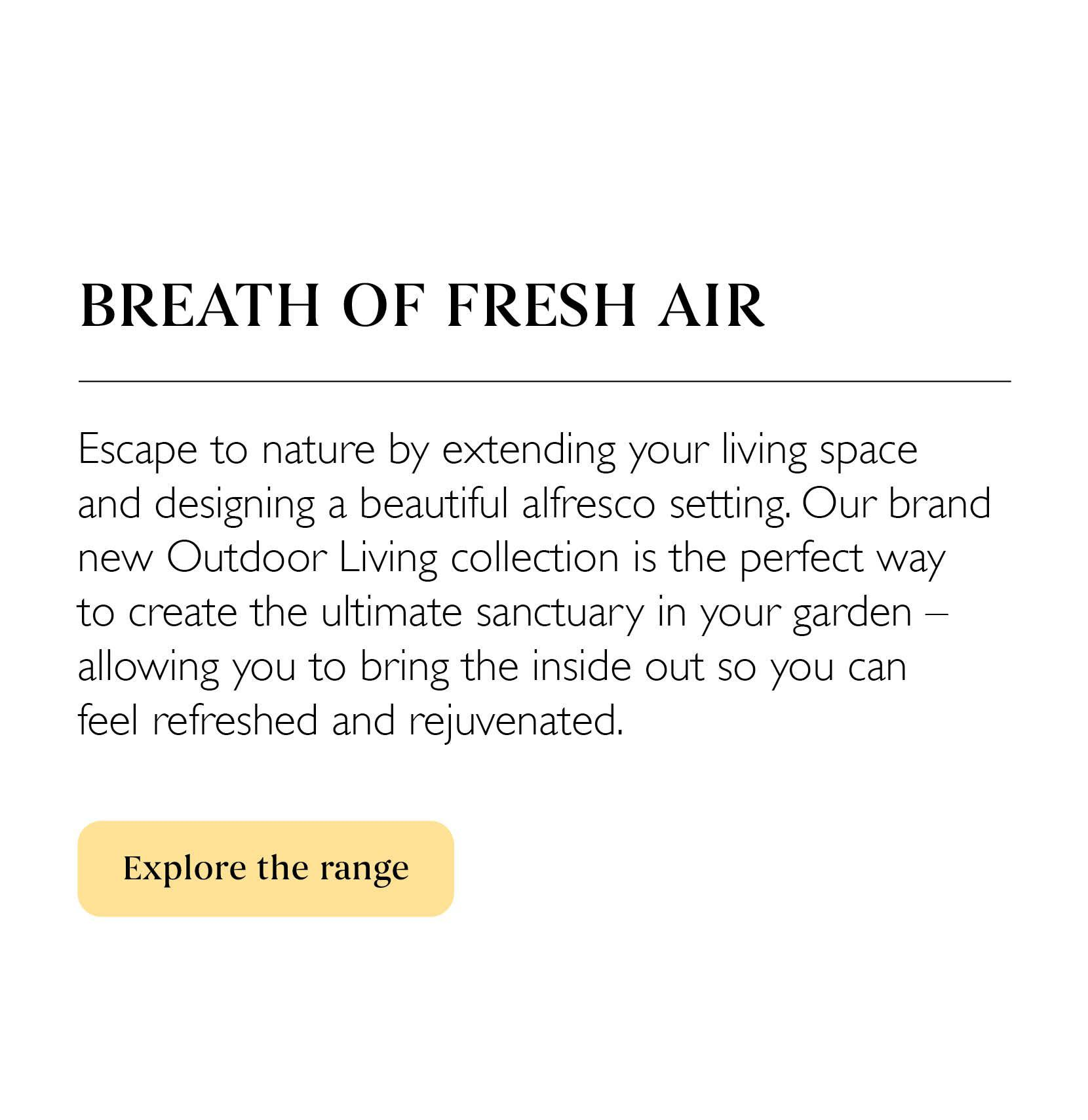 New outdoor living garden furniture designed for alfresco living
