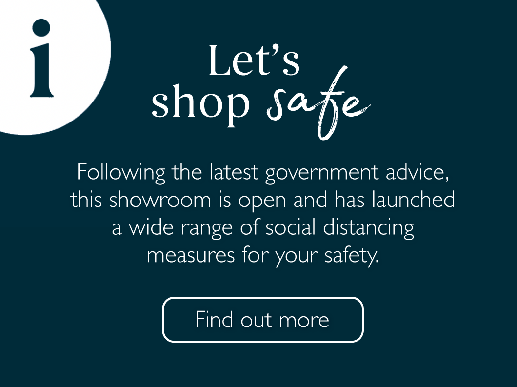 Let's shop safe - Covid19 FAQS for the latest Government advise of new social distancing measures. Find out more here.