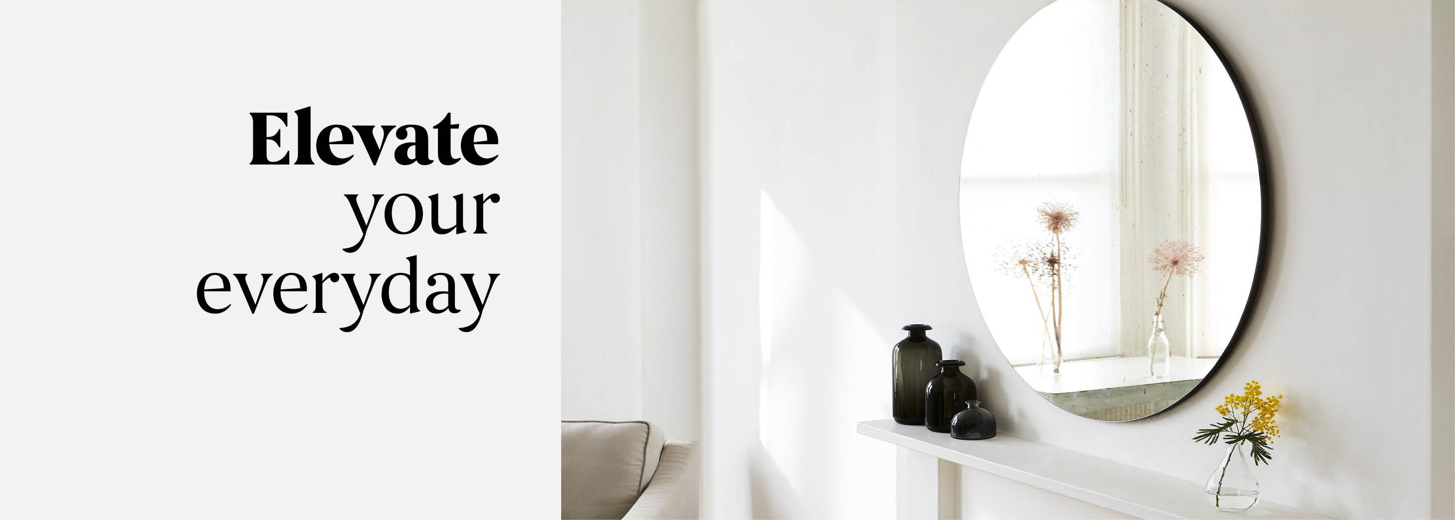 Elevate your everyday - Shop Mirrors